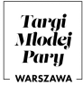 Targi Młodej Pary Warszawa 2019